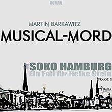 Musical-Mord (SoKo Hamburg - Ein Fall für Heike Stein 2) Hörbuch von Martin Barkawitz Gesprochen von: Sabine Karpa