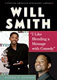 Will Smith: I Like Blending a Message with Comedy (African-American Biographies (Enslow)) (0766024652) by Schuman, Michael A.