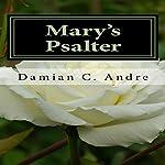 Mary's Psalter | Damian C. Andre