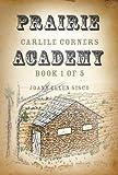 Prairie Academy (Carlile Corners Book 1)