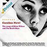 Caroline Now! The Songs Of Brian Wilson And The Beach Boys