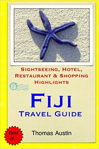 Fiji Travel Guide: Sightseeing, Hotel, Restaurant & Shopping Highlights