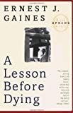 img - for A Lesson Before Dying (Oprah's Book Club) 1st (first) Edition by Gaines, Ernest J. published by Vintage (1997) book / textbook / text book