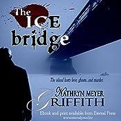 The Ice Bridge | [Kathryn Meyer Griffith]