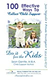100 Effective Ways to Collect Child Support