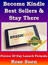Take New & Revive Old Kindle Books To Stay At Best Sellers In 30 Days - Proven Launch Formula 2015: Kindle Publishing Secrets (kindle Business)