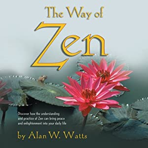 The Way of Zen | [Alan W. Watts]