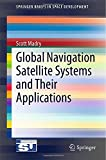 Scott Madry Global Navigation Satellite Systems and Their Applications (SpringerBriefs in Space Development)