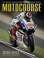 Motocourse 2010/2011: The World's Leading Grand Prix and Superbike Annual