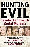 Paul Harrison Hunting Evil: Inside the Ipswich Serial Murders