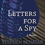 Letters for a Spy: A Novel | Stephen Benatar