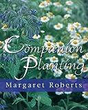 Amazon / Briza Publications: Companion Planting (Margaret Roberts)