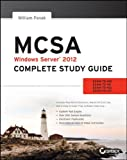 MCSA Windows Server 2012 Complete Study Guide: Exams 70-410, 70-411, 70-412, and 70-417