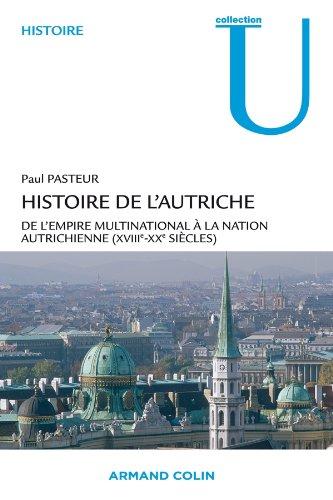 Histoire de l'Autriche: De l'empire multinational à la nation autrichienne (XVIIIe-XXe siècles)