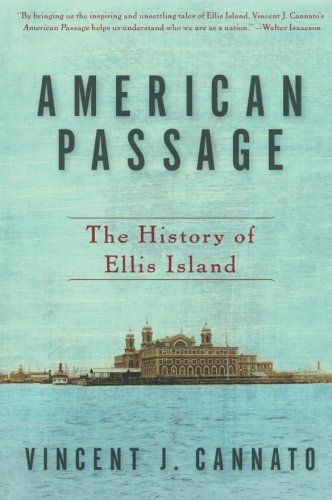 American Passage: The History of Ellis Island: Vincent J. Cannato: 9780060742744: Amazon.com: Books