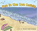 Fun in the Sun Safely [Paperback]