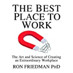 The Best Place to Work: The Art and S...