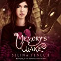 Memory's Wake Audiobook by Selina Fenech Narrated by Em Eldridge