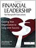 img - for Financial Leadership for Nonprofit Executives: Guiding Your Organization to Long-Term Success book / textbook / text book