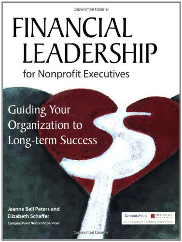 Financial Leadership for Nonprofit Executives Guiding Your Organization to Long-Term Success094011898X
