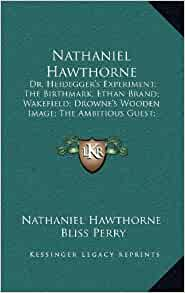 a comparison of nathaniel hawthornes the birthmark and dr heideggers experiment Nathaniel hawthorns short stories, such as, dr heidegger's experiment,  rappaccini's daughter and the birthmark all have an underlying meaning and.