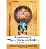img - for BY Cardwell, Donald ( Author ) [{ Wheels, Clocks, and Rockets ((The Norton History of Science) (Norton History of Science) - Greenlight By Cardwell, Donald ( Author ) May - 17- 2001 ( Paperback ) } ] book / textbook / text book