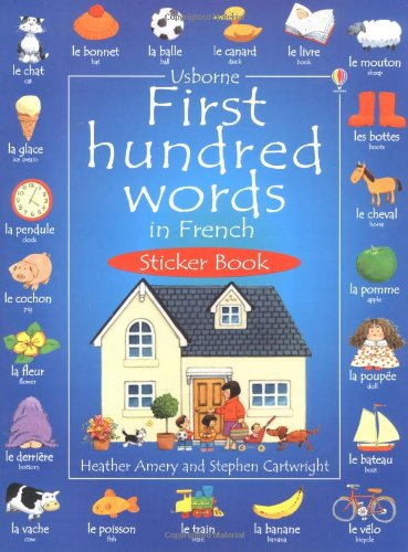 First 100 Words in French Sticker Book (Usborne First Hundred Words Sticker Books)