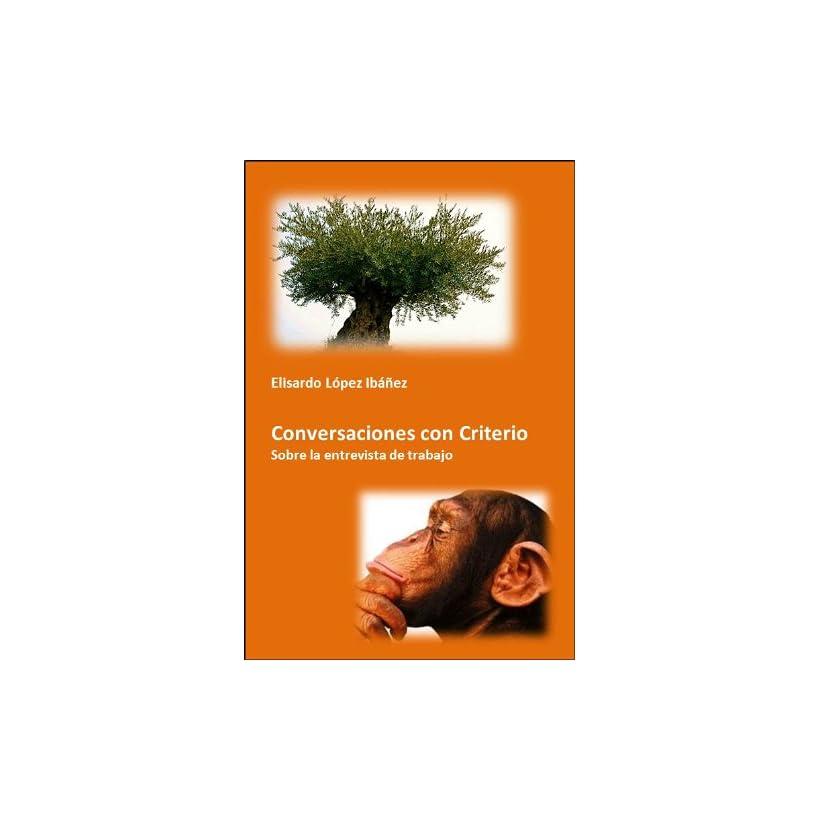 Conversaciones con Criterio. Sobre la entrevista de trabajo (Spanish Edition)