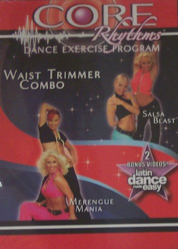 CORE Rhythms Dance Exercise Program, Waist Trimmer Combo, Latin Dance Made Easy, Salsa Blast / Merengue Mania
