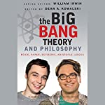 The Big Bang Theory and Philosophy: Rock, Paper, Scissors, Aristotle, Locke | Dean Kowalski (Editor),William Irwin (Editor)