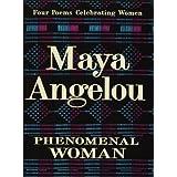 Phenomenal Woman: Four Poems Celebrating Women ~ Maya Angelou