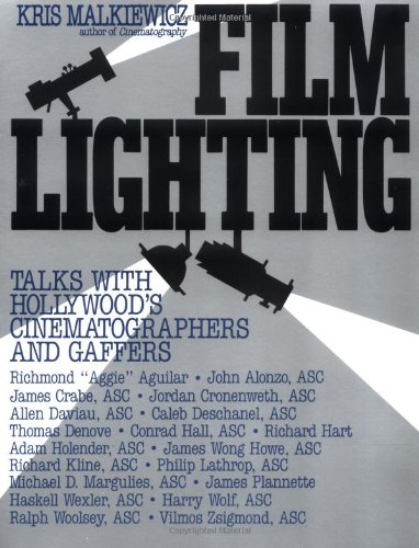 Film Lighting: Talks with Hollywood's Cinematographers...