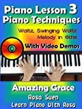 Piano Lesson #3 - Easy Piano Techniques - Waltz, Swinging Waltz, Melody in 6ths with Video Demos to Amazing Grace: Piano Tutorial (Learn Piano Book 1) (English Edition)