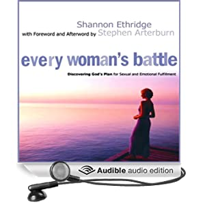Every Woman's Battle: Discovering God's Plan for Sexual and Emotional Fulfillment (Unabridged)