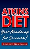 Atkins Diet: Your Roadmap for Success!