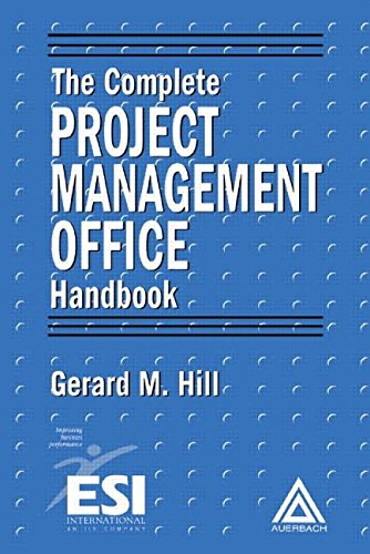 The Complete Project Management Office Handbook (ESI International Project Management Series)