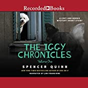 The Iggy Chronicles, Volume One: A Chet and Bernie Mystery Short Story | [Spencer Quinn]