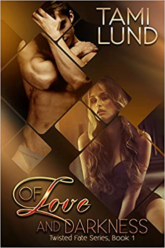 Of Love and Darkness by Tami Lund