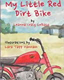 img - for My Little Red Dirt Bike (Paperback) - Common book / textbook / text book