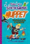 Tales of a Sixth-Grade Muppet: The Go...