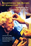 Recovering the Riches of Anointing: A Study of the Sacrament of the Sick (0814627757) by National Association of Catholic Chaplai