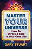 img - for Master Your Universe: How to Direct and Star in Your Own Life book / textbook / text book
