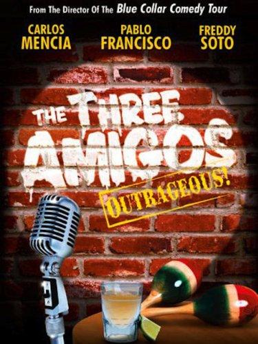The Three Amigos: Outrageous!