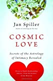 img - for Cosmic Love: Secrets of the Astrology of Intimacy Revealed [Paperback] [2007] Jan Spiller book / textbook / text book
