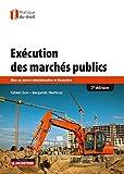 Exécution des marchés publics: Mise en oeuvre administrative et financière...