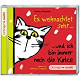 Es weihnachtet sehr ... und ich bin immer noch die Katze (CD): Ungekürzte Lesung