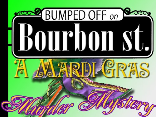 Mardi Gras Murder Mystery: Bumped Off on Bourbon Street