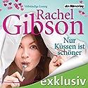 Nur Küssen ist schöner (       ungekürzt) von Rachel Gibson Gesprochen von: Emily Behr