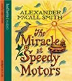Alexander McCall Smith The Miracle At Speedy Motors (No. 1 Ladies' Detective Agency)