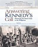 img - for Answering Kennedy's Call: Pioneering the Peace Corps in the Philippines book / textbook / text book